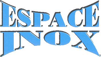 ESPACE INOX